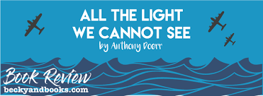 The Light We Cannot See Book Review All The Light We Cannot See By Anthony Doerr Becky