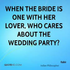 wedding party quotes kabir quotes quotehd