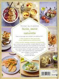 toute la cuisine que j aime einzigartig toute la cuisine livre facile saine et naturelle pour
