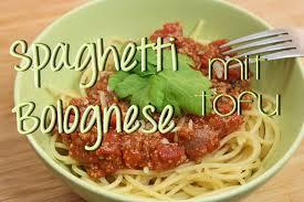 Was Koch Ich Heute by Spaghetti Bolognese Mit Tofu Vegetarisch Vegan Was Koche Ich