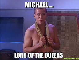 Fagget Meme - michael lord of the queers fagget make a meme