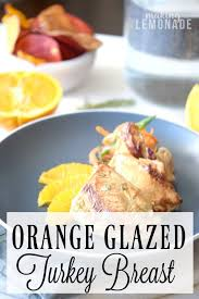 orange glazed turkey breast recipe lemonade