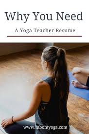 Resume Sample Yoga Instructor by Why You Need A Yoga Teacher Resume M B Om Mastering The