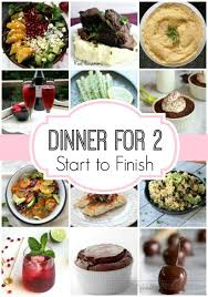 dinner for two meal plan start to finish home made interest