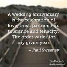 wedding celebration quotes a wedding anniversary is the celebration of trust