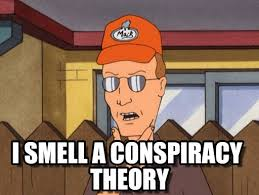 Conspiracy Meme - i smell a conspiracy theory dale gribble meme on memegen