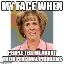 Personal Meme - personal problems imgflip