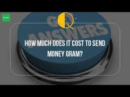 send a gram how much does it cost to send money gram