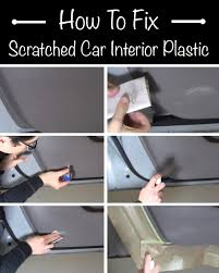 Car Upholstery Repair Cost How To Fix Scratched Car Interior Plastic Http Homestead And