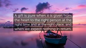 quote pure heart anonymous quote u201ca gift is pure when it is given from the heart
