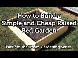 How To Build A Raised Garden Bed Cheap How To Build A Wood Raised Bed Garden For Beginners Simple And
