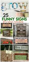 Decorative Signs For Home by Best 25 Garden Signs Ideas Only On Pinterest Diy Garden