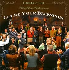count your blessings bill gaither bill gloria gaither gloria