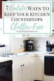 Kitchen Cleaning Tips Best 25 Organizing Kitchen Counters Ideas On Pinterest
