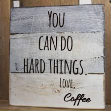 kitchen design quotes coffee signs for kitchen 15 coffee quotes thatll get you through