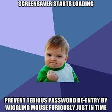 screensaver starts loading prevent tedious password re entry by