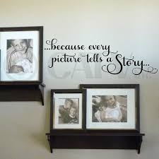 Bedroom Wall Stickers Sayings Amazon Com Because Every Picture Tells A Story Wall Saying Vinyl