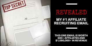 my 1 affiliate recruiting email revealed