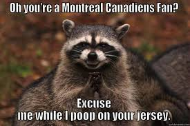 Montreal Canadians Memes - oh you re a montreal canadiens fan quickmeme