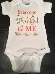 everyone is thankful for me onesie baby thanksgiving