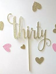 30 cake topper 30 cake topper glitter thirty th birthday and flirty happy