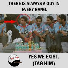 Meme India - dopl3r com memes there is always a guy in every gang india ah