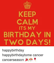 Keep Calm Birthday Meme - 25 best memes about keep calm its my birthday keep calm