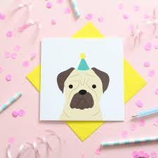 birthday pug cards by alstead design notonthehighstreet