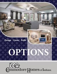 commodore homes of indiana options guide 2017 by the commodore