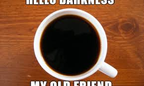 Memes About Coffee - 15 national coffee day memes that prove caffeine is a way of life