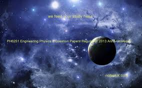 ph6251 engineering physics ii question papers regulation 2013 anna