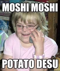 Moshi Moshi Meme - i come to this board for the pictures 71053941 added by