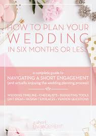 wedding planning guide how to plan your wedding in six months or less planning guide