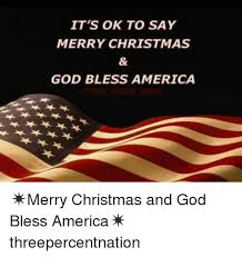 it s ok to say merry god bless america merry