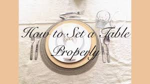 How To Set A Table How To Set A Table Properly Home Decorating And Entertaining