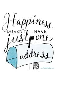 happiness doesn u0027t have just one address inspiration from the new