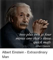 Albert Meme - two plus two is four minus one that s three quick mafs albert