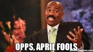 April Meme - opps april fools meme steve harvey 45794 memeshappen