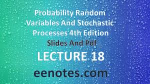 lecture 18 probability random variables and stochastic processes