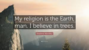 shailene woodley 7 wallpapers shailene woodley quote u201cmy religion is the earth man i believe