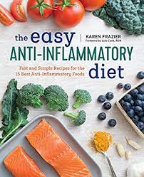 the easy anti inflammatory diet fast and simple recipes for the