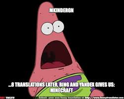 Meme Minecraft - minecraft meme by ooooo bad translator