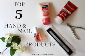 katey lewis baby lifestyle beauty top 5 hand and nail products