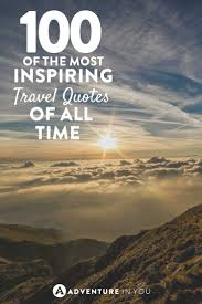 quotes about time with god best travel quotes 100 of the most inspiring quotes of all time