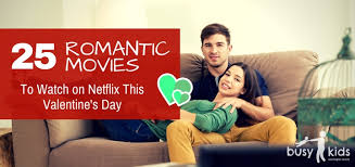 valentine movies 25 perfect movies for valentine s day on netflix wisconsin busy kids