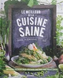 cuisine saine et gourmande le meilleur de la cuisine saine librairie gourmandelibrairie