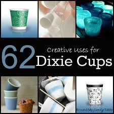 dixie cups 62 creative uses for dixie cups around my family table