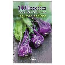 légumes à cuisiner recettes pour cuisiner les légumes anciens de cécile massieu format