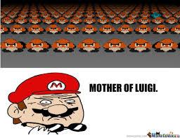 Mama Luigi Meme - mama luigi by crazyace134 meme center