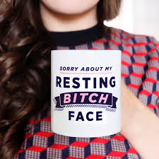 funny mug sorry about my resting face by paper plane